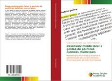 Bookcover of Desenvolvimento local e gestão de políticas públicas municipais