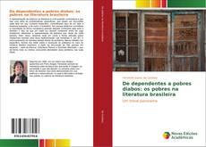 Capa do livro de De dependentes a pobres diabos: os pobres na literatura brasileira
