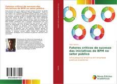 Couverture de Fatores críticos de sucesso das iniciativas de BPM no setor público