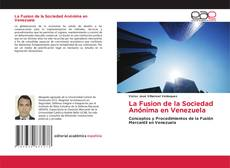 Bookcover of La Fusion de la Sociedad Anónima en Venezuela