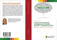 Bookcover of Educação Ambiental, protagonismo infanto-juvenil e empoderamento
