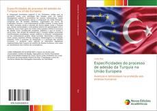 Copertina di Especificidades do processo de adesão da Turquia na União Europeia
