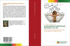 Bookcover of A Identidade Profissional Docente e as TIC
