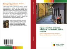 Bookcover of Equipamentos Urbanos, Design e Identidade Sócio-cultural