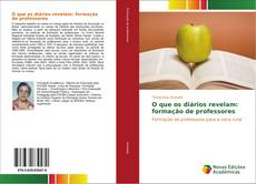 Bookcover of O que os diários revelam: formação de professores