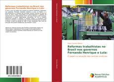Reformas trabalhistas no Brasil nos governos Fernando Henrique e Lula: kitap kapağı