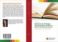 Bookcover of Redução de ditongos decrescentes: análise a partir de teorias de uso