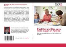 Portada del libro de Pastillas de Dios para vivir mejor en familia