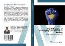Bookcover of The Difficulties of Developing Civil Society in Kosovo