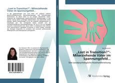 "Copertina di ""Lost in Transition?""- Miterziehende Väter im Spannungsfeld..."