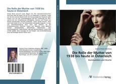 Bookcover of Die Rolle der Mutter von 1938 bis heute in Österreich