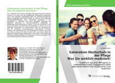 Portada del libro de Generation Hochschule in der Pflege Was Sie wirklich motiviert!