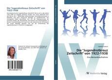 """Borítókép a  Die """"Jugendrotkreuz Zeitschrift"""" von 1922-1938 - hoz"""