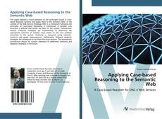 Bookcover of Applying Case-based Reasoning to the Semantic Web