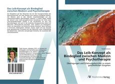 Copertina di Das Leib-Konzept als Bindeglied zwischen Medizin und Psychotherapie