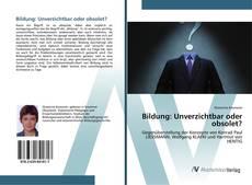 Buchcover von Bildung: Unverzichtbar oder obsolet?