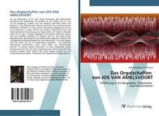 Das Orgelschaffen von JOS VAN AMELSVOORT kitap kapağı