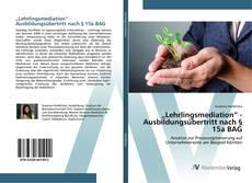 """Bookcover of """"Lehrlingsmediation"""" - Ausbildungsübertritt nach § 15a BAG"""
