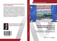 Couverture de The Europeanization of German Public Service Television