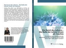 Bookcover of Die Kunst des Lehrens - Die Rolle der Lehrer/-innen als Coaches