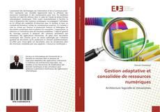 Capa do livro de Gestion adaptative et consolidée de ressources numériques