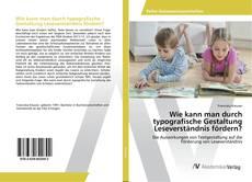 Buchcover von Wie kann man durch typografische Gestaltung Leseverständnis fördern?
