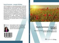 Bookcover of heute kommen - morgen bleiben