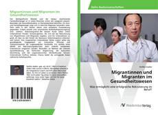 Bookcover of Migrantinnen und Migranten im Gesundheitswesen