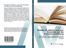 Buchcover von Theodor W. Adorno und sein Einwirken auf die Erwachsenenbildung