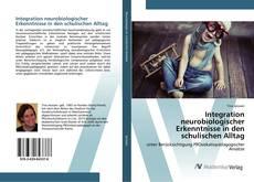 Copertina di Integration neurobiologischer Erkenntnisse in den schulischen Alltag