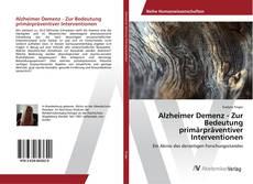 Buchcover von Alzheimer Demenz - Zur Bedeutung primärpräventiver Interventionen