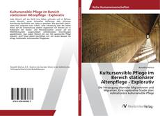 Bookcover of Kultursensible Pflege im Bereich stationärer Altenpflege - Explorativ