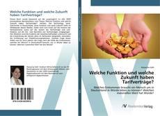 Capa do livro de Welche Funktion und welche Zukunft haben Tarifverträge?