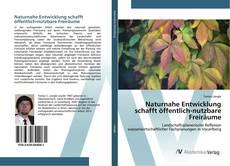 Buchcover von Naturnahe Entwicklung schafft öffentlich-nutzbare Freiräume
