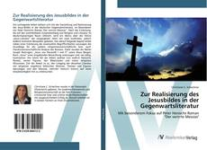 Portada del libro de Zur Realisierung des Jesusbildes in der Gegenwartsliteratur
