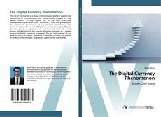 Bookcover of The Digital Currency Phenomenon