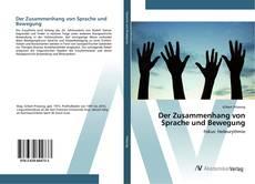 Bookcover of Der Zusammenhang von Sprache und Bewegung