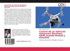Bookcover of Control de un Vehículo Autónomo Marítimo VAMI usando Matlab y Simulink