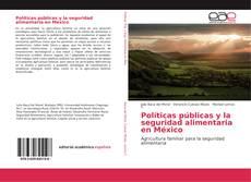 Portada del libro de Políticas públicas y la seguridad alimentaria en México