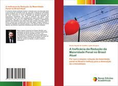 Borítókép a  A Ineficácia da Redução da Maioridade Penal no Brasil Atual - hoz