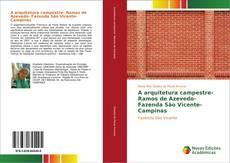 Bookcover of A arquitetura campestre- Ramos de Azevedo- Fazenda São Vicente- Campinas
