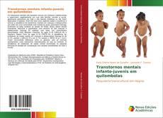 Bookcover of Transtornos mentais infanto-juvenis em quilombolas