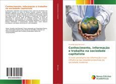 Conhecimento, informação e trabalho na sociedade capitalista kitap kapağı