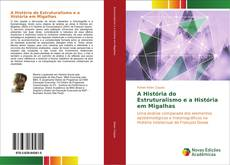 Capa do livro de A História do Estruturalismo e a História em Migalhas