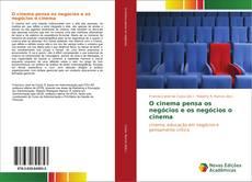 Bookcover of O cinema pensa os negócios e os negócios o cinema