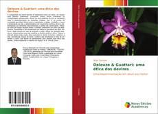 Borítókép a  Deleuze & Guattari: uma ética dos devires - hoz