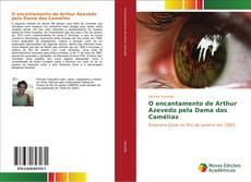 Bookcover of O encantamento de Arthur Azevedo pela Dama das Camélias