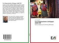 Bookcover of Tra Cooperazione e Sviluppo: ALBA-TCP