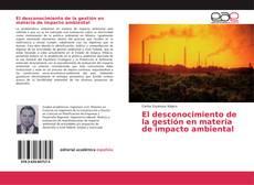 Portada del libro de El desconocimiento de la gestión en materia de impacto ambiental
