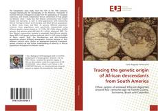 Bookcover of Tracing the genetic origin of African descendants from South America